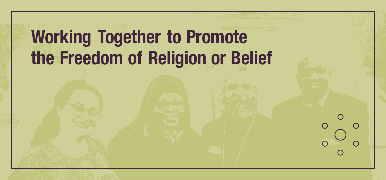 Working together to promote the Freedom of Religion or Belief